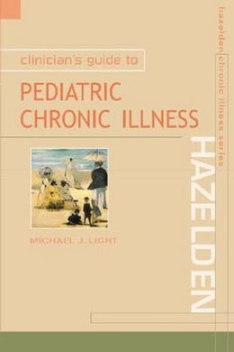 Book Clinician's Guide to Pediatric Chronic Illness by Light, Michael