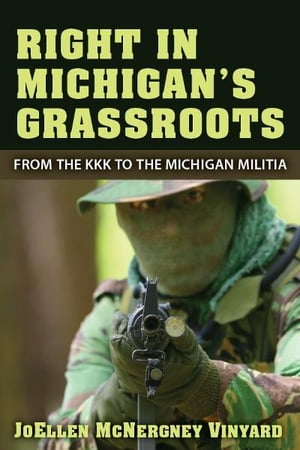 Right in Michigan's Grassroots: From the KKK to the Michigan Militia