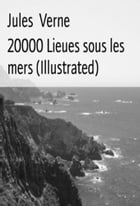 20000 Lieues Sous Les Mers (Illustrated) by Jules Verne