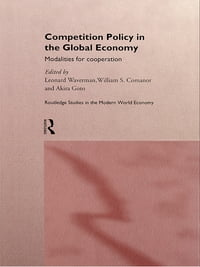 Competition Policy in the Global Economy: Modalities for Co-operation