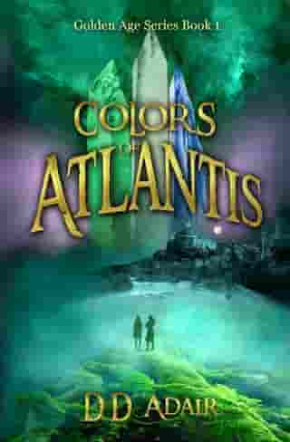 Colors of Atlantis: The Golden Age Series, #1