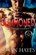 Summoned - The Complete Collection: Summoned Series Romances by Susan Hayes