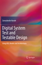 Digital System Test and Testable Design: Using HDL Models and Architectures
