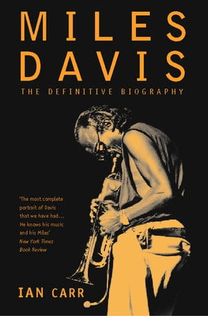 Miles Davis: The Definitive Biography by Ian Carr