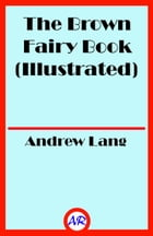 The Brown Fairy Book (Illustrated) by Andrew Lang
