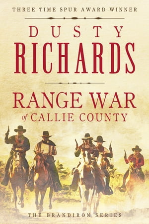 Range War of Callie County by Dusty Richards