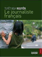 Le journaliste français by Tuyêt-Nga Nguyen