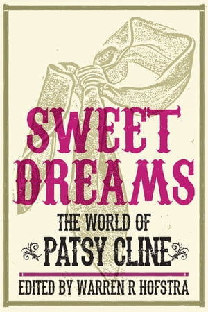 Sweet Dreams The World of Patsy Cline