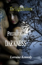 Prelude to Darkness: A Vampire Romance by Lorraine Kennedy