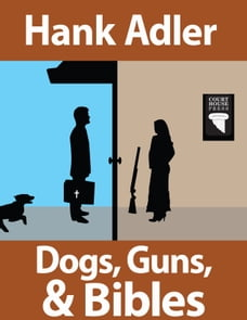 Dogs, Guns, and Bibles