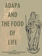 ADAPA AND THE FOOD OF LIFE by R. W. Rogers