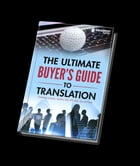 The Ultimate Buyers' Guide to Translation by Oleg Semerikov