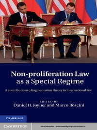 Non-Proliferation Law as a Special Regime: A Contribution to Fragmentation Theory in International…