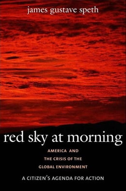Book Red Sky at Morning: America and the Crisis of the Global Environment by James Gustave Speth
