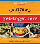 Hometown Get-Togethers: Memorable Meals for Great Gatherings by Candace Floyd