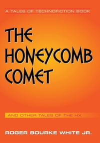 The Honeycomb Comet: Tales of the HX
