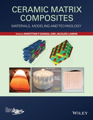 Ceramic Matrix Composites Materials,  Modeling and Technology