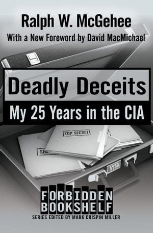 Deadly Deceits My 25 Years in the CIA
