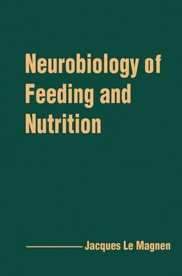 Book Neurobiology of Feeding and Nutrition by Magnen, Jacques