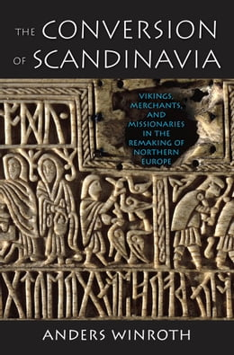 Book The Conversion of Scandinavia by Anders Winroth