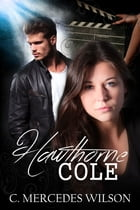 Hawthorne Cole by C. Mercedes Wilson