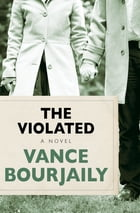 The Violated: A Novel by Vance Bourjaily