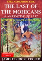 The Last Of The Mohicans ( Complete & Illustrated )(Free AudioBook Link): With Fifty Six Illustrations by James Fenimore Cooper
