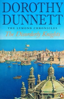 Book The Disorderly Knights: The Lymond Chronicles by Dorothy Dunnett