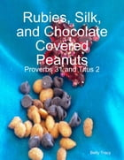 Rubies, Silk, and Chocolate Covered Peanuts by Betty Tracy