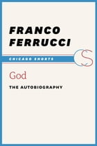 God: The Autobiography by Franco Ferrucci
