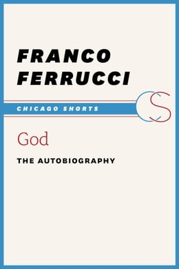 Book God: The Autobiography by Franco Ferrucci