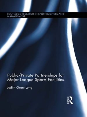 Public-Private Partnerships for Major League Sports Facilities