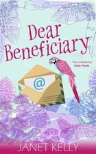 Dear Beneficiary by Janet Kelly