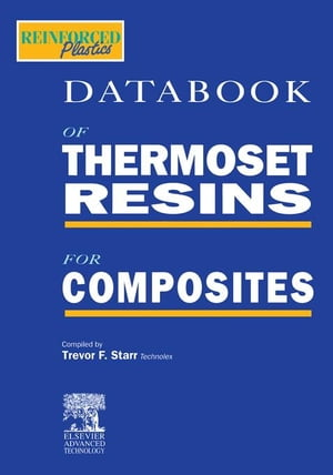 Data Book of Thermoset Resins for Composites: Edition 1