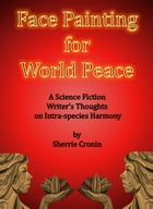 Face Painting for World Peace by Sherrie Cronin
