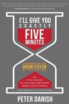 I'll Give You Exactly Five Minutes! by Peter Danish