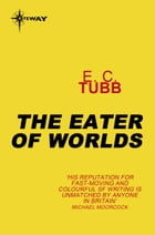 The Eater of Worlds: Cap Kennedy Book 8 by E.C. Tubb