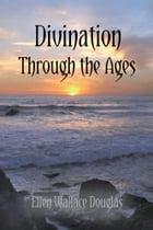 Divination Through the Ages