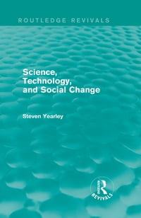 Science, Technology, and Social Change (Routledge Revivals)