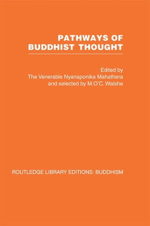 Pathways of Buddhist Thought Essays from The Wheel