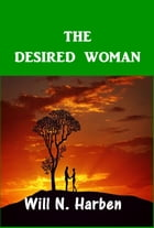 The Desired Woman by William N. Harben