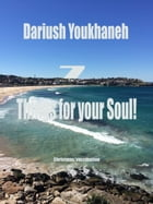 7 Things For Your Soul! by Dariush Youkhaneh
