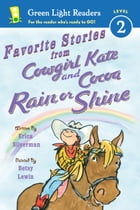 Favorite Stories from Cowgirl Kate and Cocoa: Rain or Shine