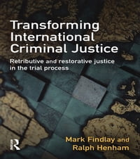 Transforming International Criminal Justice