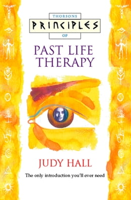Book Past Life Therapy: The only introduction you'll ever need (Principles of) by Judy Hall