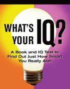 What's Your IQ? by Janet Terban Morris