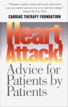 Heart Attack!: Advice for Patients by Patients by Kathleen Berra