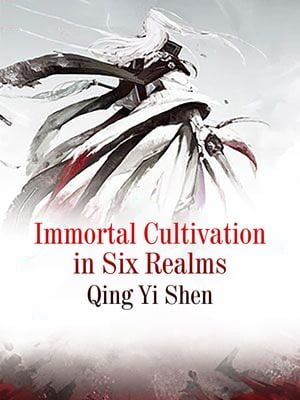 Immortal Cultivation in Six Realms: Volume 1