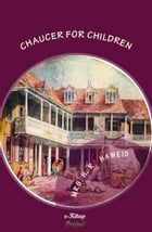 """Chaucer for Children: """"A Golden Key"""" by Mrs. H. R. Haweis"""