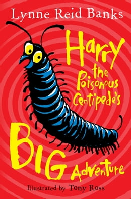 Book Harry the Poisonous Centipede's Big Adventure by Lynne Reid Banks